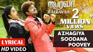 Bairavaa Songs Azhagiya Soodana Poovey Lyrical Video