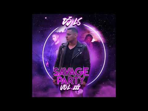 DJ LS - SAVAGE PARTY VOL. III