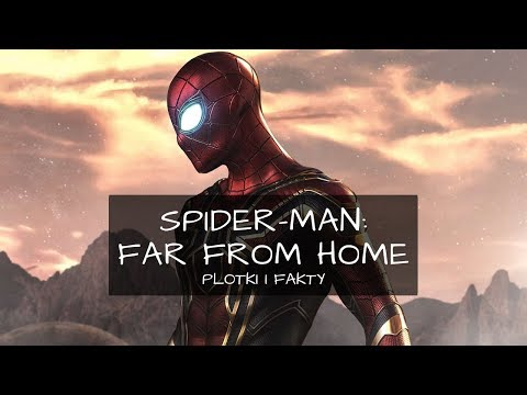 Co Wiemy O SPIDER-MAN: FAR FROM HOME? Plotki I Fakty O Filmie