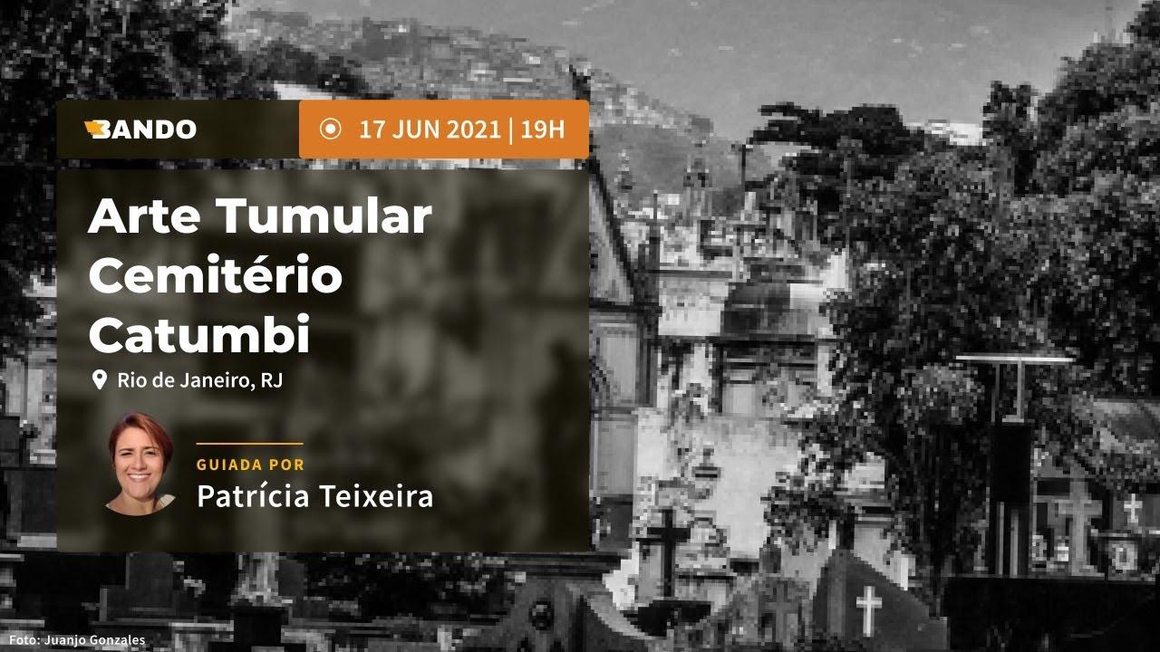 Conheça a Arte tumular do Cemitério Catumbi - Experiência guiada online - Guia Patricia Teixeira