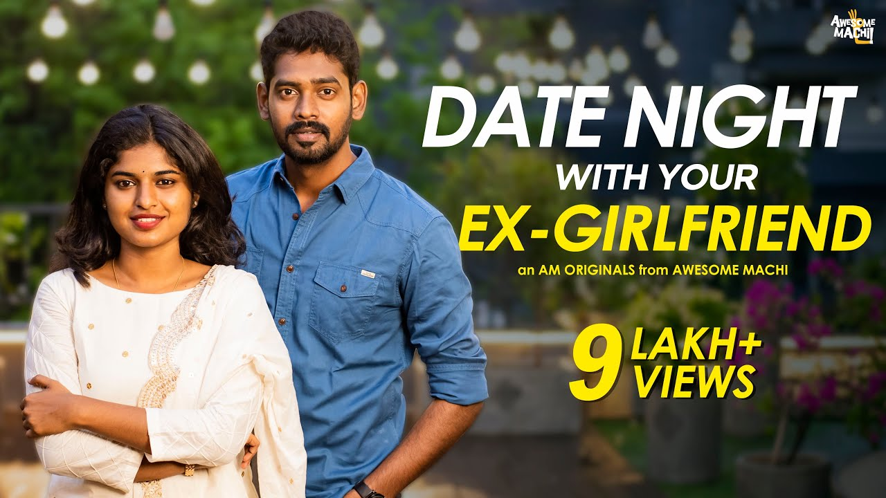 Date night with your Ex-Girlfriend | Awesome Machi | Navarasa | English Subtitles
