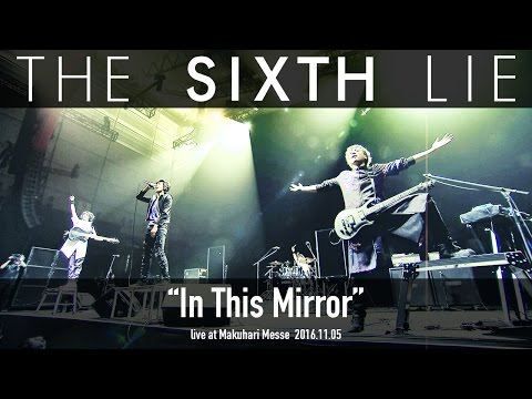 the-sixth-lie「in-this-mirror」live-at-makuhari-messe-2016.11.05