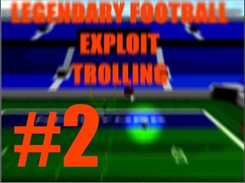 Legendary Football Exploit Trolling 2 Lfhaxx Gui Script In
