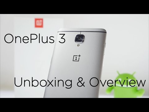 OnePlus 3 (6GB RAM) Unboxing & Hands On Overview