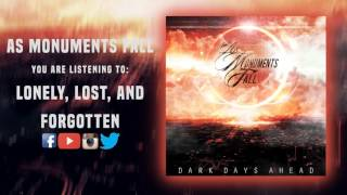As Monuments Fall - Lonely, Lost, And Forgotten