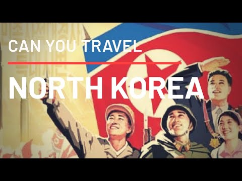 Can You Travel to North Korea?