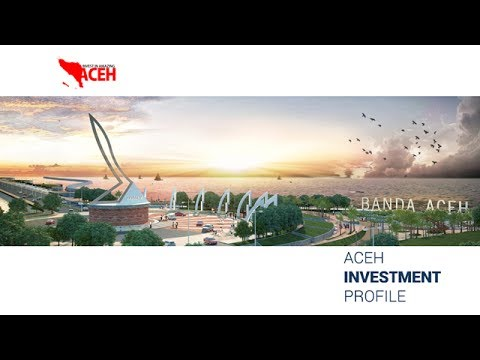 Aceh Investment Profile (Presentation Version)