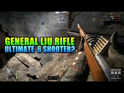 General Liu Rifle - Ultimate Six Shooter? | Battlefield 1 Review
