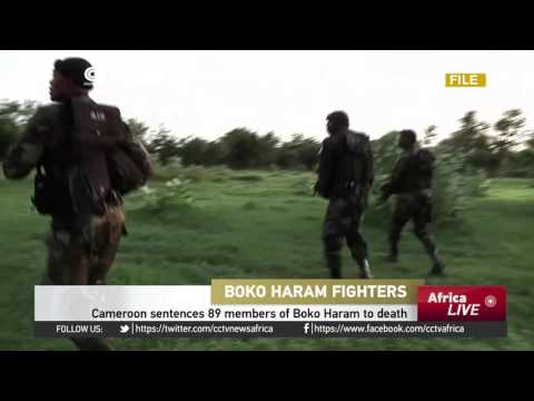 Cameroon sentences 89 members of Boko Haram to death