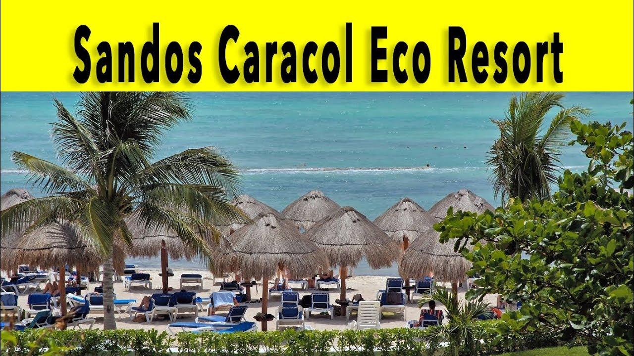 Sandos Caracol Eco Resort 2018 Riviera Maya Mexico