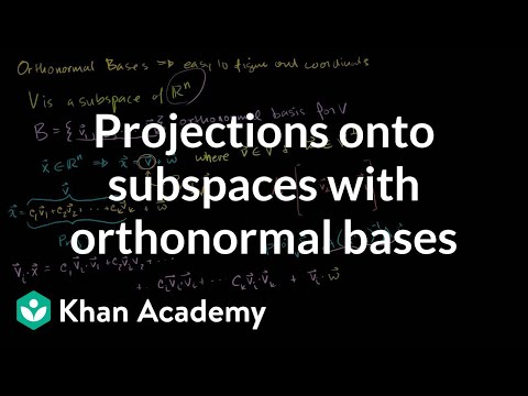 Projections onto subspaces with orthonormal bases | Linear Algebra | Khan Academy