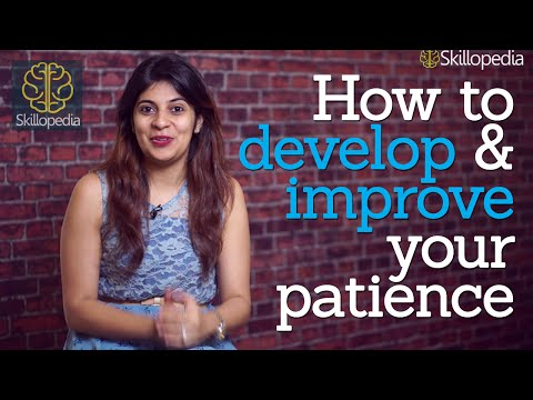 Skillopedia - How to develop & improve patience – Motivational speech & Personality development