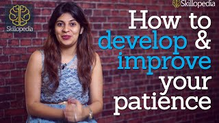 Skillopedia - How to develop & improve patience – Motivational speech & Personality development
