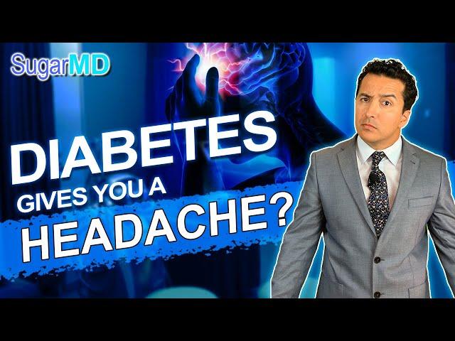 What You Didn't Know About Diabetes & Headache! SugarMD