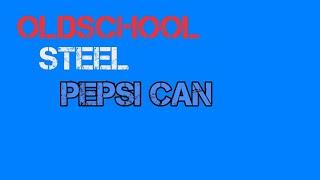 Oldschool steel Pepsi can