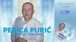 Perica Puric - Ona mi je bol nanela - (Audio 2014)