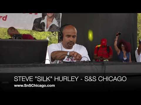 "Steve ""Silk"" Hurley Live in Chicago (CFP #1)"