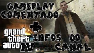 GTA IV Gameplay Comentado + (Falando sobre o canal)