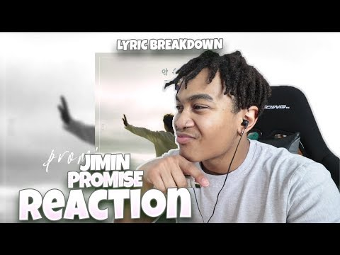 BTS | JIMIN (지민) - PROMISE (약속) - REACTION | Lyric Breakdown