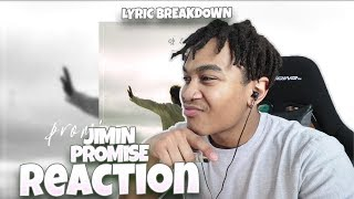BTS | JIMIN (지민) - PROMISE (약속) - REACTION | Lyric Breakdown