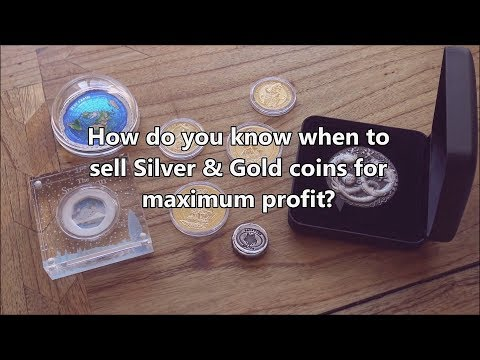 How do you know when to sell Silver & Gold coins for maximum