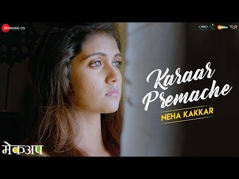 Karaar Premache | Makeup | Neha Kakkar | Tony Kakkar | Rinku Rajguru & Chinmay Udgirkar