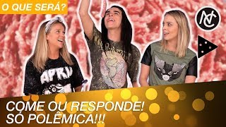 CLIMÃO COM PERGUNTAS POLÊMICAS: RESPONDE OU COME thumbnail