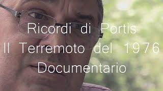 RICORDI DI PORTIS - Documentario sul terremoto del 1976 in Friuli