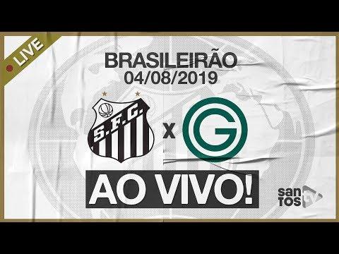AO VIVO: SANTOS 6 x 1 GOIÁS | PRÉ-JOGO e NARRAÇÃO | BRASILEIRÃO (04/08/19)