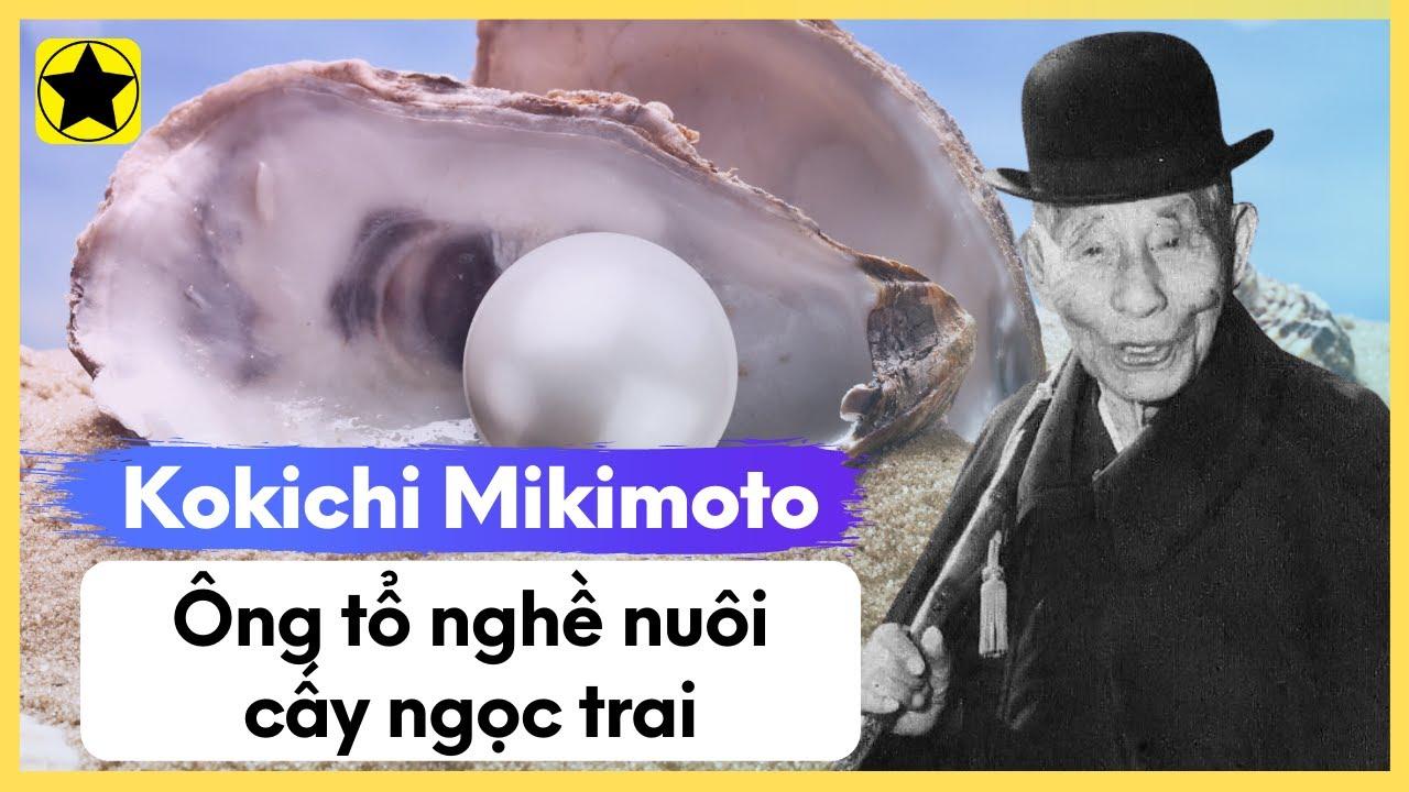 Kokichi Mikimoto - Ông Tổ Nghề Nuôi Cấy Ngọc Trai