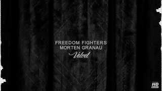 Freedom Fighters & Morten Granau - Velvet