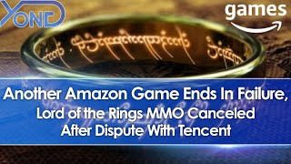 Another Amazon Game Ends In Failure, Lord of the Rings MMO Canceled After Dispute With Tencent