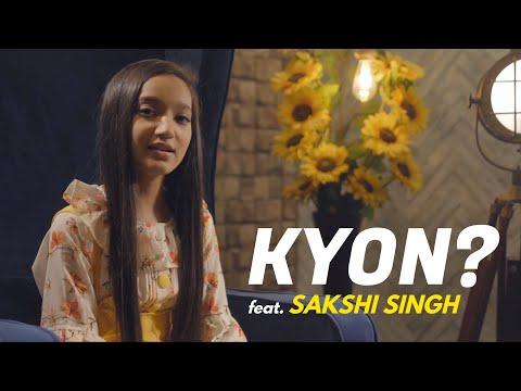 Kyon by Sakshi Singh | Sing Dil Se | B Praak | Payal Dev | Kunaal Vermaa | Aditya Dev | Apni Dhun