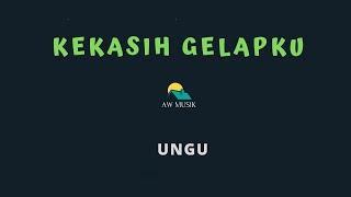 UNGU-KEKASIH GELAPKU (KARAOKE+LYRICS) BY AW MUSIK