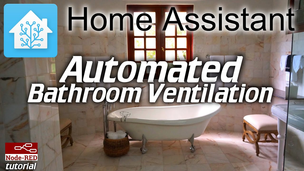 Home Assistant: Automated Bathroom Ventilation