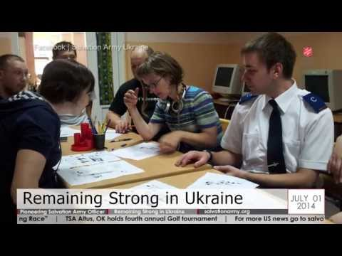 Salvation Army Today - 07.01.2014 - Pioneering Salvation Army Officer; Remaining Strong in Ukraine