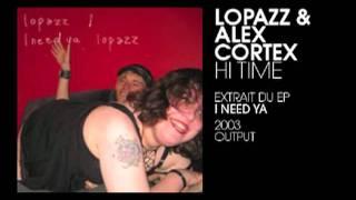 LOPAZZ & ALEX CORTEX - hi time