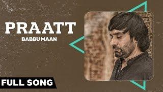 Babbu Maan - Praatt | Itihaas | Full Song