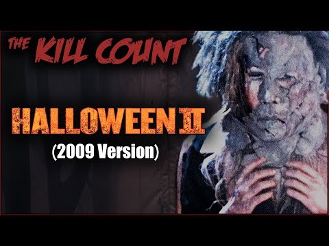 Halloween II (2009) KILL COUNT