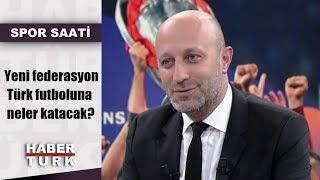 Spor Saati - 3 Haziran 2019 (Yeni federasyon Türk futboluna neler katacak?)