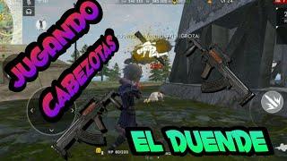 PRIMER VIDEO JUGANDO CABEZOTAS ---EL DUENDE #FREEFIRE