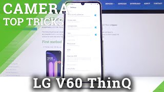 Camera Top Tricks for LG V60 ThinQ – Best Camera Features