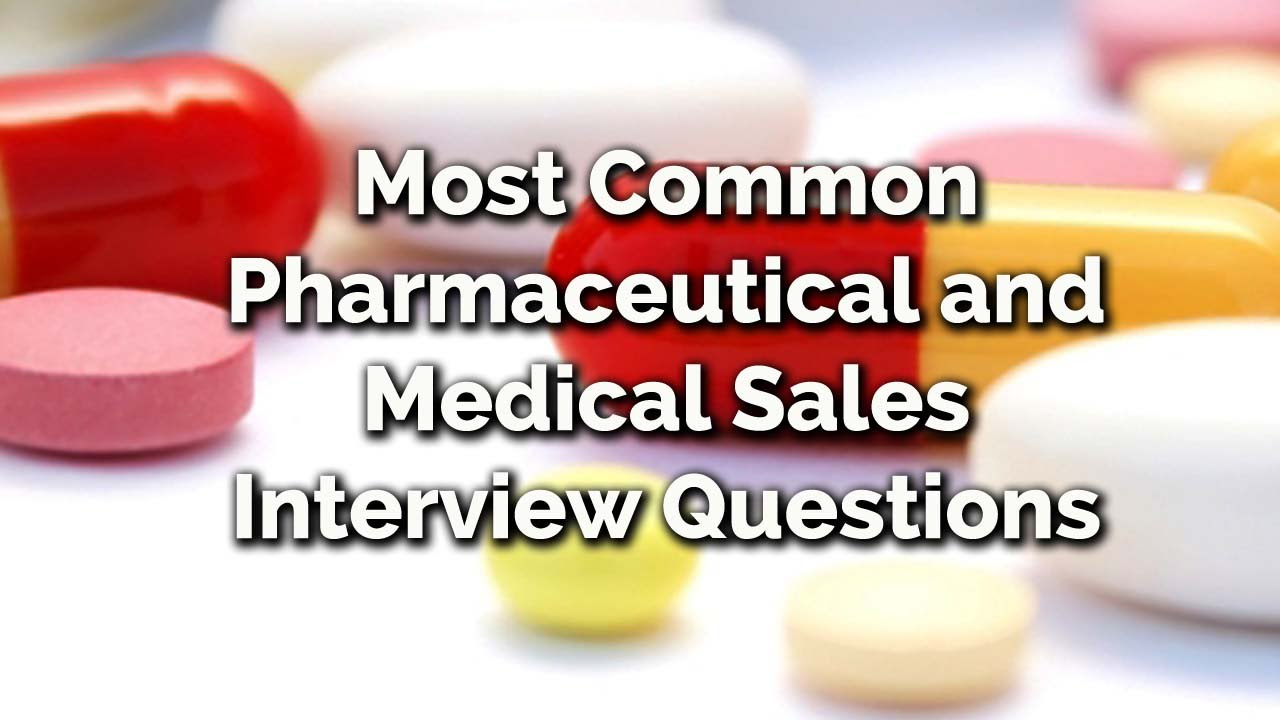 Most Common Pharmaceutical And Medical Sales Interview Questions   YouTube