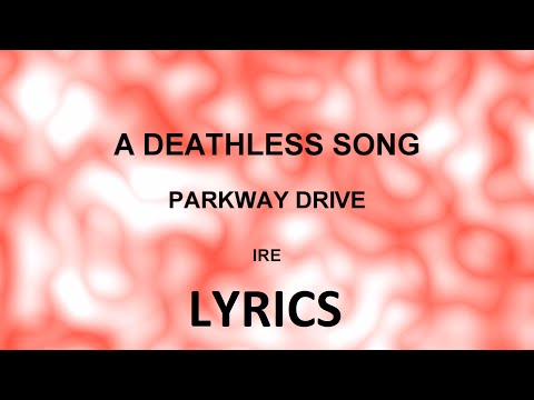Parkway Drive - A Deathless Song (Lyrics)
