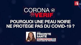 NON, une peau noire ne protège pas du Covid-19 #CoronaVerif