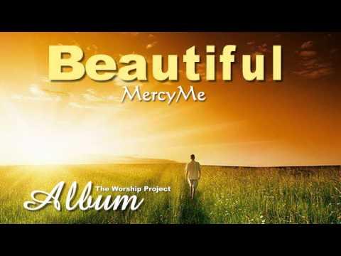 MercyMe - Beautiful
