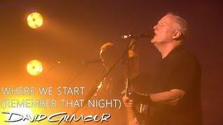 David Gilmour - Where We Start (Remember That Night)