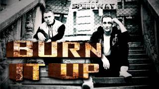 THE SPEEDWAY - BURN IN UP (NEW MUSIC 2012)
