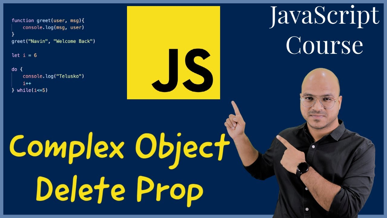 #20 Complex Object, Delete Property in JavaScript