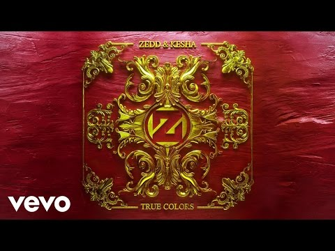 Zedd, Kesha – True Colors